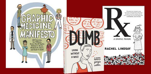 Graphic Medicine Manifesto, Dumb, and RX graphic novels