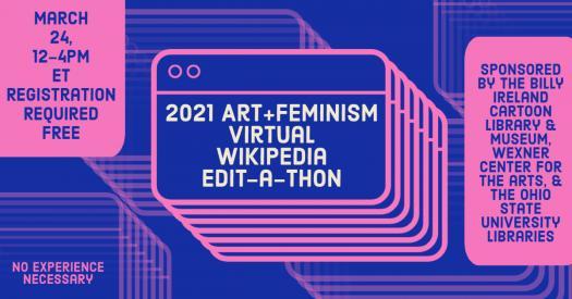 2021 Art + Feminism Virtual Wikipedia Edit-A-Thon